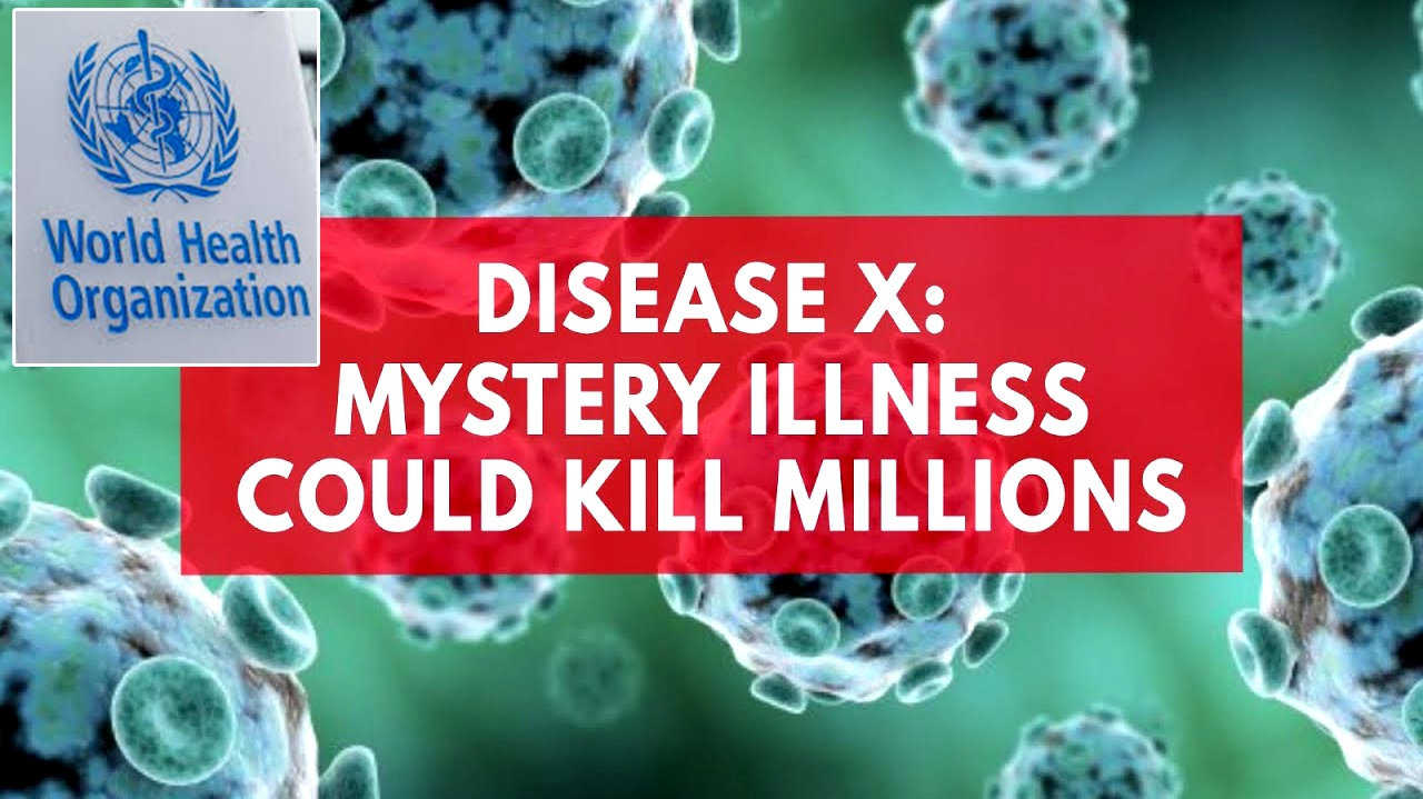 Mysterious 'Disease X' epidemic could kill millions, warn WHO and researchers