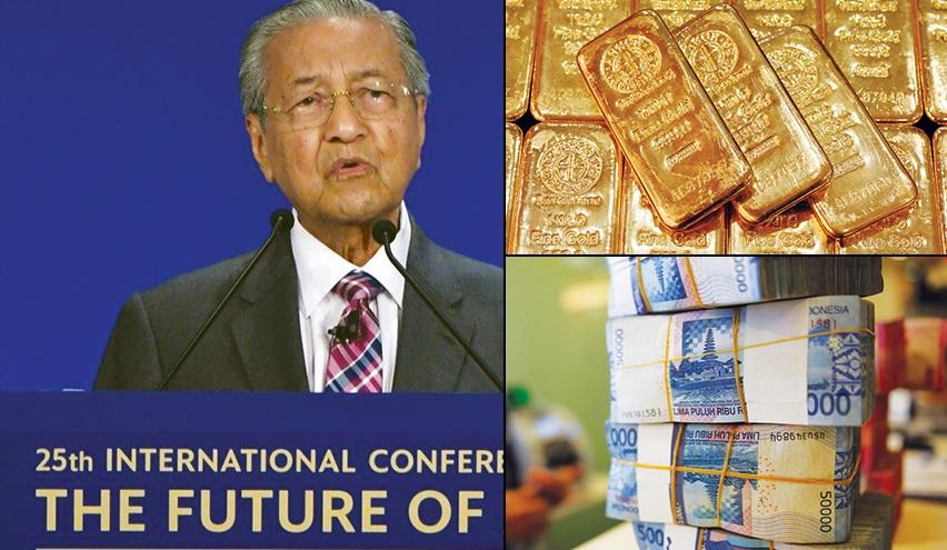 'आसियन'साठी सोन्यावर आधारित नवे चलन हवे – मलेशियाचे पंतप्रधान महाथिर मोहम्मद यांचा प्रस्ताव